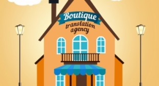 Boutique agencies: the new generation of translation solutions