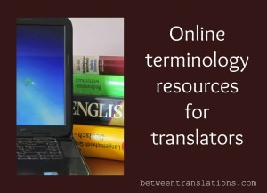 Selected online terminology resources for translators