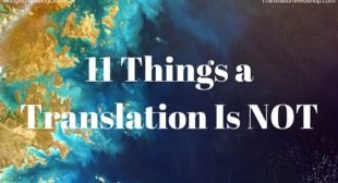11 Things a Translation Is NOT